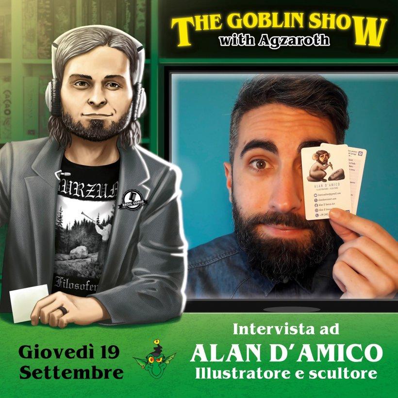 The Goblin Show: Alan D'Amico