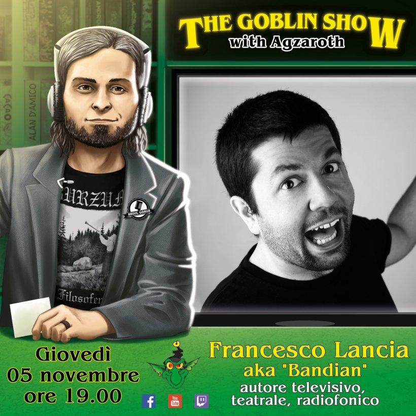 The Goblin Show: Francesco Lancia - Bandian