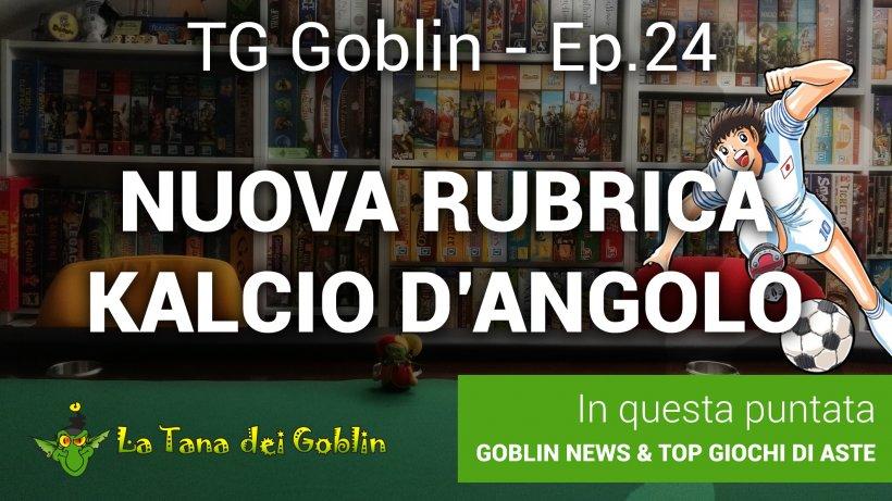 TG Goblin episodio 24