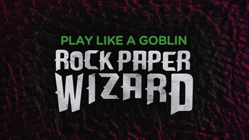 Play like a Goblin - Rock Paper Wizard