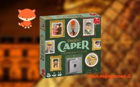 Caper: come organizzare un colpaccio