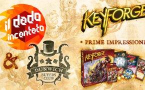 Prime impressioni (ft. Dunwich Buyers Club)- Keyforge (Richard Garfield, Fantasy Flight Games, Asmodee Italia)