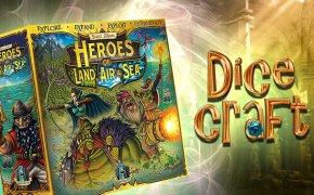 Dicecraft #31 | Heroes of Land, Air & Sea