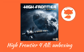 High Frontier 4 All: l'unboxing unplugged