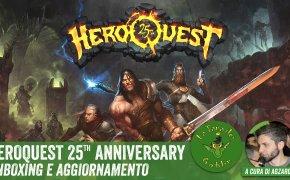 Heroquest 25 Anniversary - Unboxing e Aggiornamento
