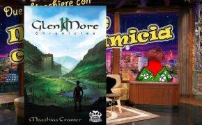 Glen More II Chronicles - Due chiacchiere con il Meeple con la Camicia