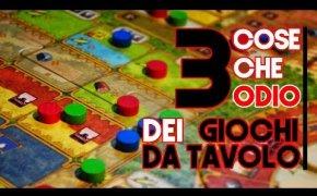 3 Cose che ODIO nei Giochi Da Tavolo