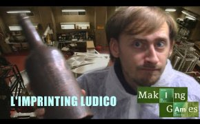 MAKING GAMES 2 - L'Imprinting Ludico
