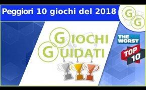 ♞Giochi Guidati ♟(Classifica 004) - I Peggiori 10 Giochi del 2018