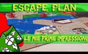 Escape Plan - Le mie prime Impressioni
