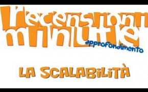 Recensioni Minute Approfondimento [005] - La scalabilità (Tipper Bonus)