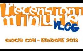 Vlog [130] - Giochi CON 2019 (Diario + 8 Titoli provati + Commento)