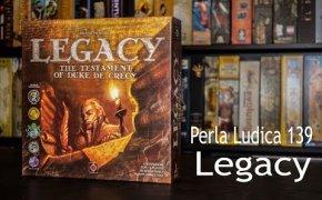 Perla Ludica 139 - Legacy