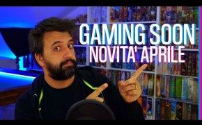 Tutte le novità di Aprile! Oltre 50 nuovi giochi da tavolo! Gaming Soon #03