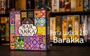Perla Ludica 210 - Barakka