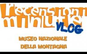 Vlog [121] - Museo nazionale della Montagna (archivio Giochi da tavolo)