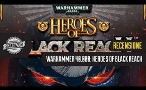 Warhammer 40000: Heroes of Black Reach - Recensione