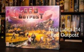 Perla Ludica 214 - Red Outpost