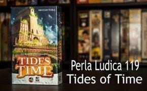 Perla Ludica 119 - Tides of Time