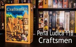 Perla Ludica 118 - Craftsmen