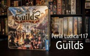 Perla Ludica 117 - Guilds