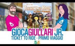 Gioca Giullari Junior - Ticket to Ride Primo Viaggio Gioco da tavolo per bambini 6+