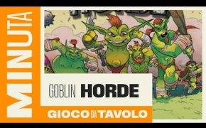 Goblin Horde - Recensioni Minute [366]