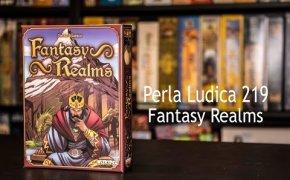 Perla Ludica 219 - Fantasy Realms