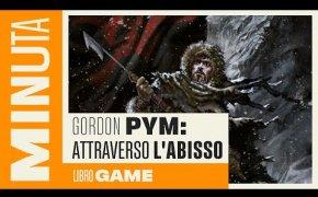 Gordon Pym: attraverso l'abisso (libro game) - Recensioni Minute [371]