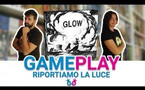 Glow riportiamo la luce nelle tenebre! Partita Completa al nuovo Gioco da Tavolo Playagame edizioni