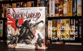 Perla Ludica 221 - The Quick and the Undead