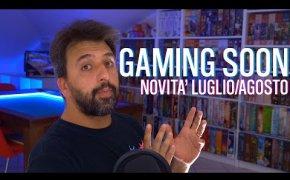Tutte le novità di Luglio e Agosto! Oltre 50 nuovi giochi da tavolo! Gaming Soon #06