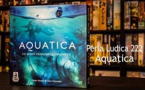 Perla Ludica 222 - Aquatica