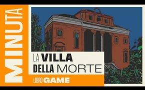 La villa della morte (libro game) - Recensioni Minute [375]