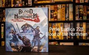 Perla Ludica 225 - Blood of the Northmen