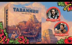 TABANNUSI - I costruttori di Ur | Il mio parere con ospite il Puzzillo del Sud