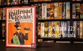 Perla Ludica 223 - Railroad Rivals