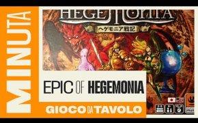 Epic of Hegemonia - Recensioni Minute [378]