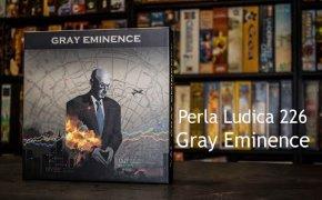 Perla Ludica 226 - Gray Eminence