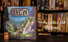Perla Ludica 228 - Brew