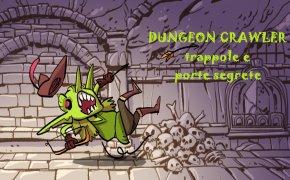 #11: Dungeon Crawler, trappole e porte segrete