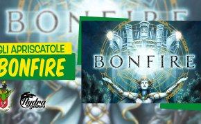 Gli Apriscatole #25: Bonfire