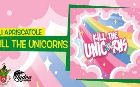 Apriscatole Kill the unicorns