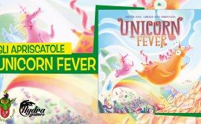 Gli Apriscatole #19: Unicorn Fever