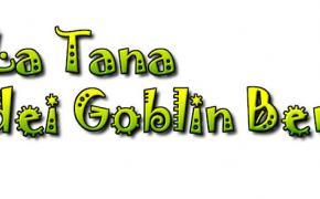 Ecco a voi La Tana dei Goblin Benevento!