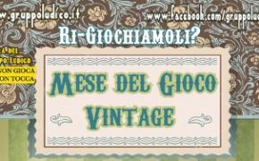 [News] Febbraio mese del gioco vintage al Gruppo ludico CHI NON GIOCA :.DI NON TOCCA