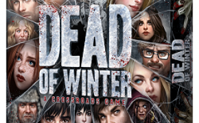 [Anteprima] Dead of Winter