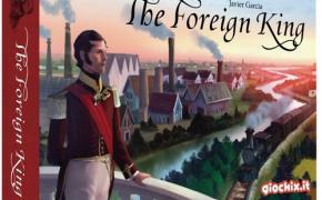 [Affiliate in Gioco] Civita Castellana: The Foreign King, ovvero... quando la scatola non fa il... gioco