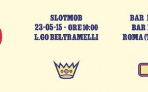 Slot Mob #100 Roma Tiburtina --- sabato 23/05/2015