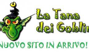 Tana dei Goblin: mercoledì 7 arriva il nuovo sito!